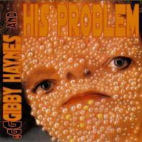Gibby Haynes & His Problem - Gibby Haynes & His Problem