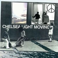 Chelsea Light Moving - s/t