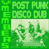 Members - Post Punk Disco Dub