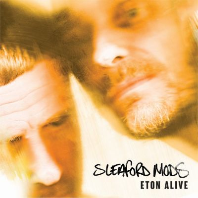 sleaford_mods_eton_alive_ee001_cover_1024x1024.jpg