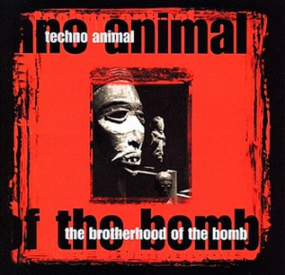 techno_animal_the_brotherhood_of_the_bomb.jpg