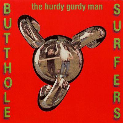 Butthole Surfers - Hurdy Gurdy Man.jpg