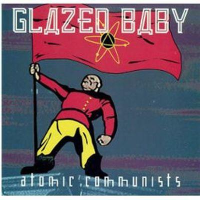 Glazed-Baby-Atomic-Communist-CD-Album-351745233_ML.jpg
