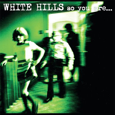 White Hills So You Are.jpg