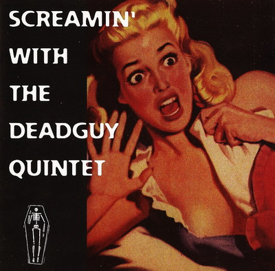deadguy-screamin-with-the-deadguy-quintet(ep).jpg
