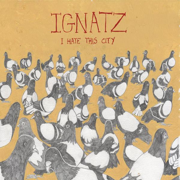 ignatz-ihatethiscity2011.jpg