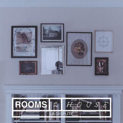 la-dispute-rooms-of-the-house.jpg
