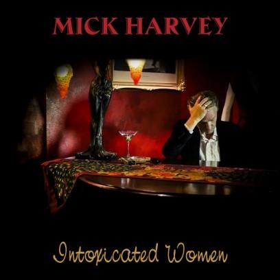 mickharvey_intoxicatedwomen_packshot584x584.jpg