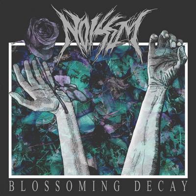 noisem-blossoming-decay.jpg