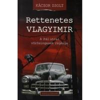 Kácsor Zsolt-  Rettenetes Vlagyimir - magyarírók.