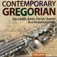 Dés László - Balázs Elemér Quartet és a Voces4 Ensemble: Contemporary Gregorian
