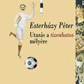 Esterházy Péter nyitja a vébét