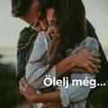 Ölelj még…