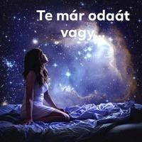 Te már odaát vagy…