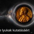 Fekete lyukak útja a Nobel-díjig