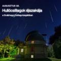 Hullócsillagok éjszakája a Svábhegyi Csillagvizsgálóban 0. nap!