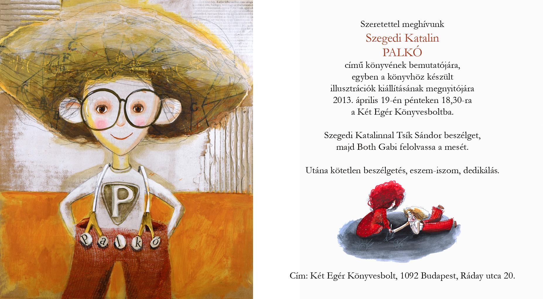 szülinapi zsúr meghívó szöveg Szegedi Katalin Palkó című könyvének bemutatója   CsimotaBlog szülinapi zsúr meghívó szöveg