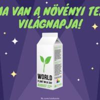 Ma van a Növényi Tej Világnapja, ezért jobb a növényi tej!