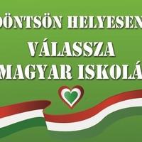 Döntsön helyesen, válassza a minőséget, válassza a magyar iskolát!