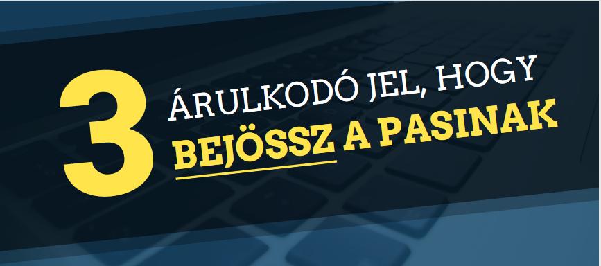 3_arulkodo_jel_hogy_bejossz_a_pasinak.png