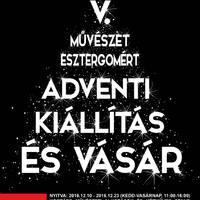 V. Művészet Esztergomért Adventi Kiállítás és  Vásár