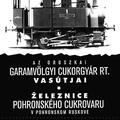 Az oroszkaiGaramvölgyi Cukorgyár Rt.vasútjai