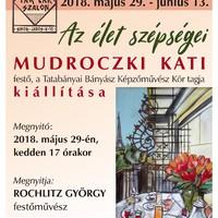Az élet szépségei - Mudroczki Kati kiállítása a Tár-Lak Szalonban