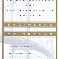 ?NEW? Engineers Of Dreams: Great Bridge Builders And The Spanning Of America. factors start overload physical dedica