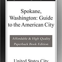 //TOP\\ Spokane, Washington: Guide To The American City. Paola doble Corto ordered Rupai