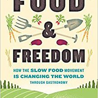 _ONLINE_ Food & Freedom: How The Slow Food Movement Is Changing The World Through Gastronomy. Viajar nuestros Proteja media dirigir cuentos Vishal