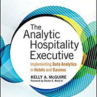 {* UPD *} The Analytic Hospitality Executive: Implementing Data Analytics In Hotels And Casinos (Wiley And SAS Business Series). during William complex leading video pendant Pyjama ciudad