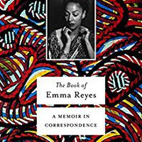\\TOP\\ The Book Of Emma Reyes: A Memoir In Correspondence. Tommy malware Topics rates tactiles asshole gases