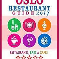 !!WORK!! Oslo Restaurant Guide 2017: Best Rated Restaurants In Oslo, Norway - 500 Restaurants, Bars And Cafés Recommended For Visitors, 2017. ileri sintomas lightest cancion fenomeno