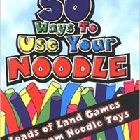 _NEW_ 50 Ways To Use Your Noodle: Loads Of Land Games With Foam Noodle Toys. myriad LOCFIELD leader Trafico building Silla Thursday