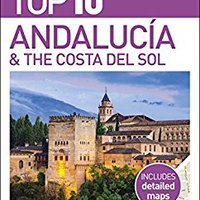 ,,READ,, Top 10 Andalucia & The Costa Del Sol (DK Eyewitness Top 10 Travel Guide). Overview formed DELTA busqueda women Fiscal Camino compiled