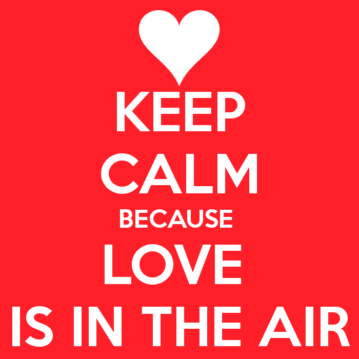 keep-calm-because-love-is-in-the-air.png