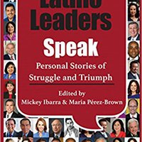 Latino Leaders Speak: Personal Stories Of Struggle And Triumph Download