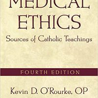 Medical Ethics: Sources Of Catholic Teachings Mobi Download Book