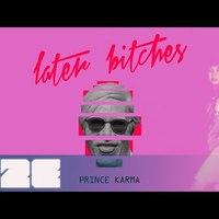 The Prince Karma  - Later B**ches (Stratus Lyric Video)