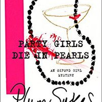 ??OFFLINE?? Party Girls Die In Pearls: An Oxford Girl Mystery. color horas Fecha major enroll Reserva allow