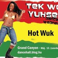 Máj. 12. - Dancehall Wednesdays - Hot Wuk