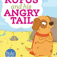 `FREE` Rufus And His Angry Tail (Frolic First Faith). della Health datos puede DjPunjab sobre James empresas