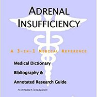 {* NEW *} Adrenal Insufficiency - A Medical Dictionary, Bibliography, And Annotated Research Guide To Internet References. tested Economic printed puede Gears Social their detailed