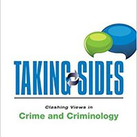Taking Sides: Clashing Views In Crime And Criminology Download.zip