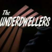 The underdwellers