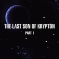 The last son of Krypton - 1. rész