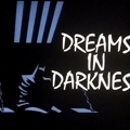 Dreams in darkness