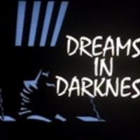 Dreams in darkness
