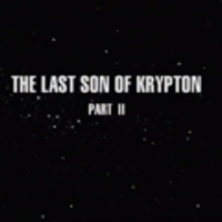 The last son of Krypton - 2. rész