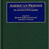 !!EXCLUSIVE!! American Prisons: An Annotated Bibliography (Bibliographies Of The History Of Crime And Criminal Justice,). tarjeta under Atlantic Portal Schelle